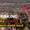 BREAKING: Zinke cancels Chaco lease sale!